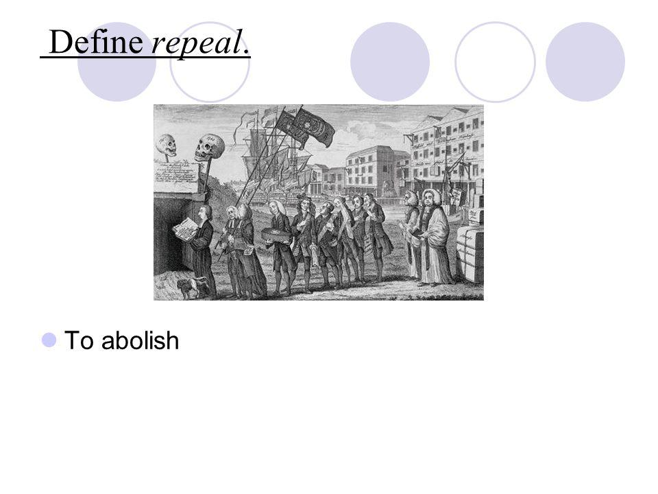 Define repeal. To abolish