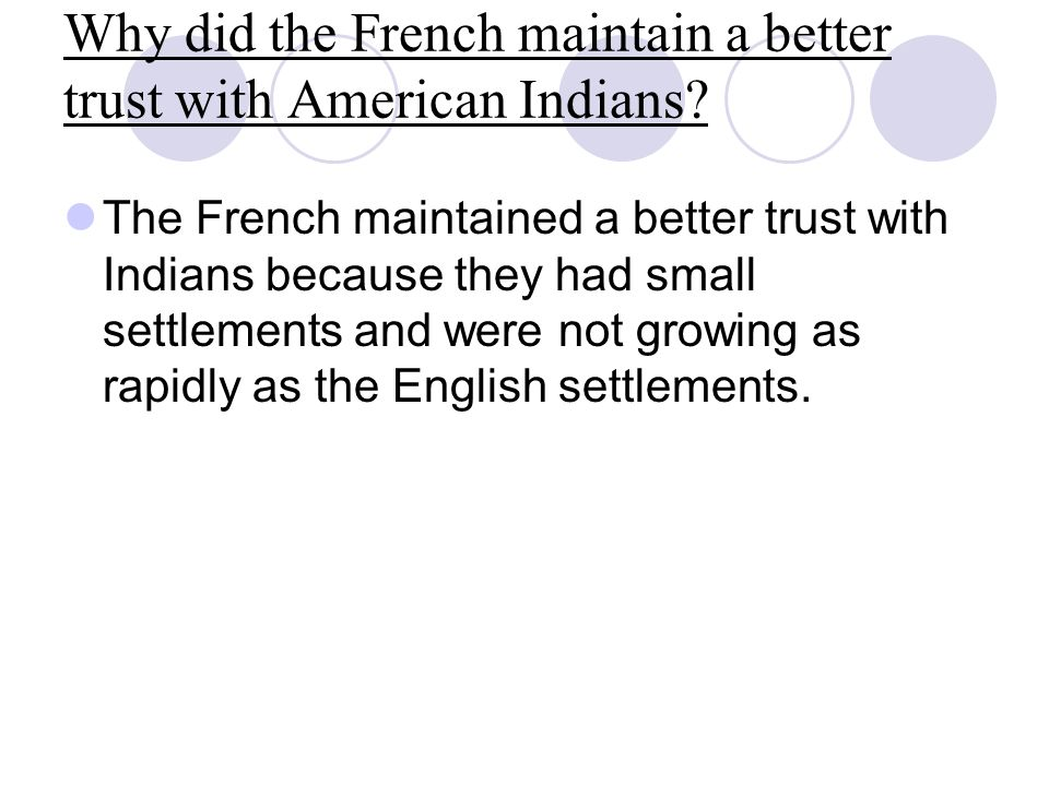 Why did the French maintain a better trust with American Indians.