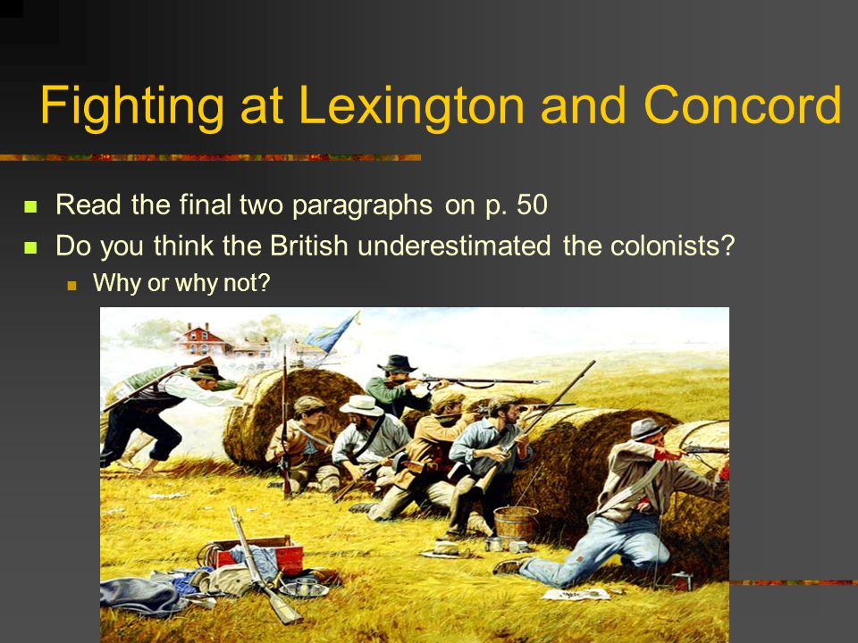 Fighting at Lexington and Concord Read the final two paragraphs on p.