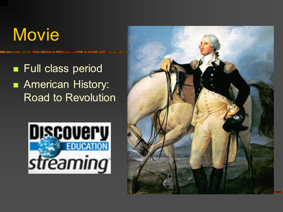 Movie Full class period American History: Road to Revolution