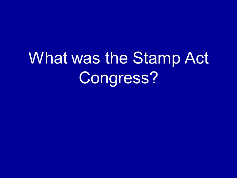 What was the Stamp Act Congress