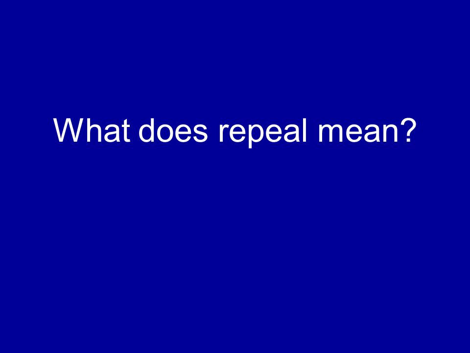 What does repeal mean?