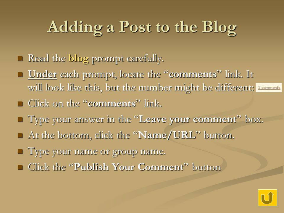 "Adding a Post to the Blog Read the blog prompt carefully. Read the blog prompt carefully. Under each prompt, locate the ""comments"" link. It will look"