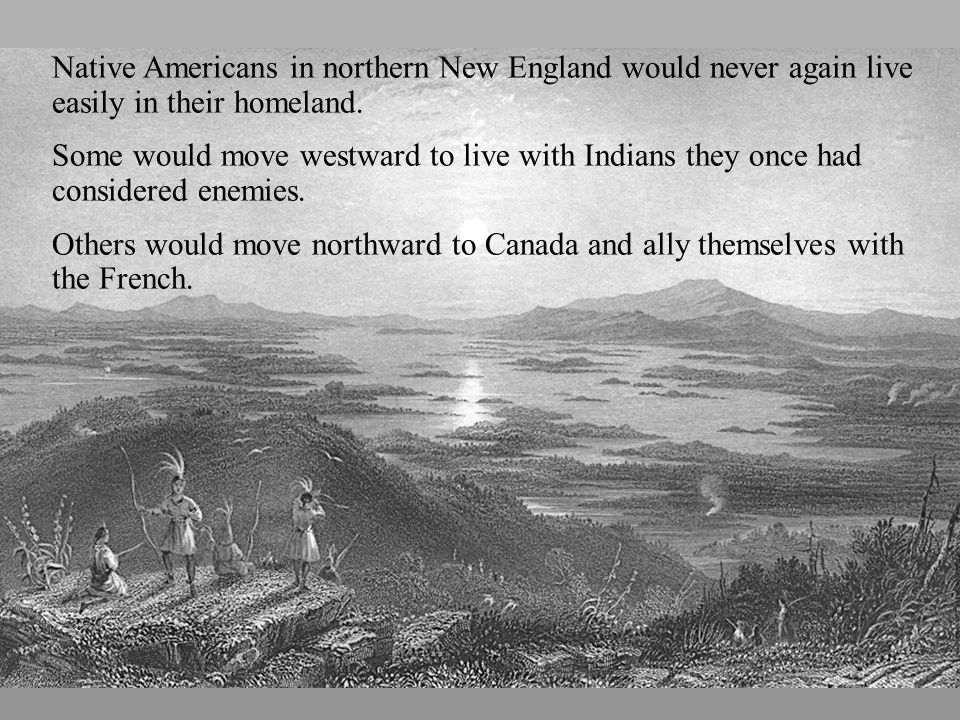 Indian Diaspora Native Americans in northern New England would never again live easily in their homeland.