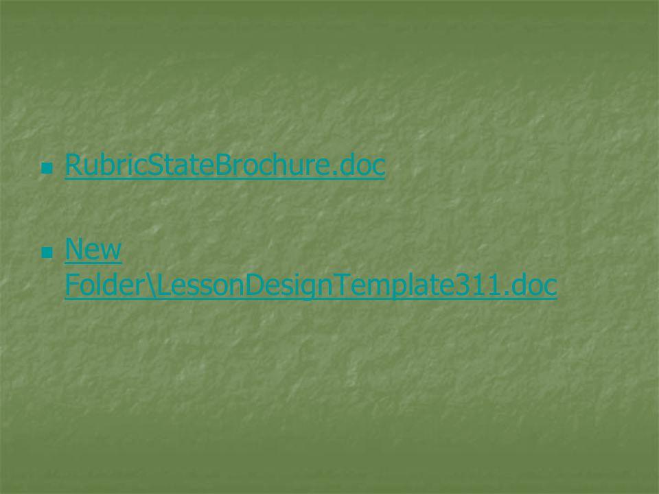 RubricStateBrochure.doc New Folder\LessonDesignTemplate311.doc New Folder\LessonDesignTemplate311.doc