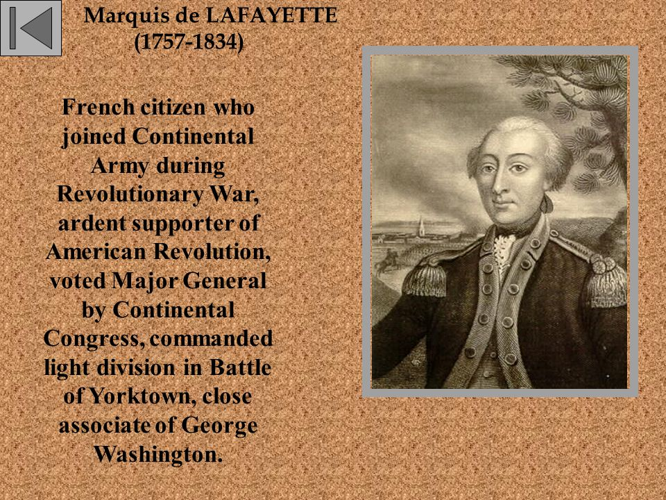 French citizen who joined Continental Army during Revolutionary War, ardent supporter of American Revolution, voted Major General by Continental Congress, commanded light division in Battle of Yorktown, close associate of George Washington.