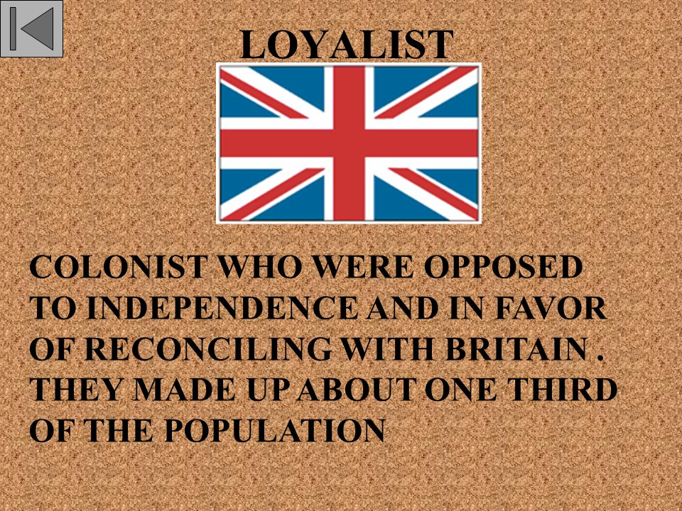LOYALIST COLONIST WHO WERE OPPOSED TO INDEPENDENCE AND IN FAVOR OF RECONCILING WITH BRITAIN.