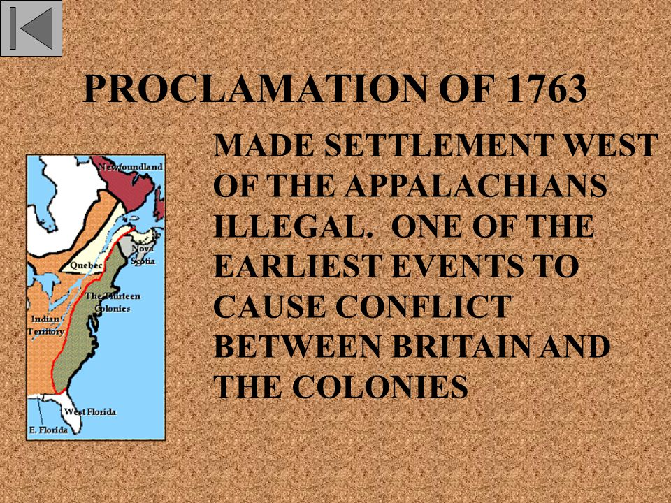 PROCLAMATION OF 1763 MADE SETTLEMENT WEST OF THE APPALACHIANS ILLEGAL.