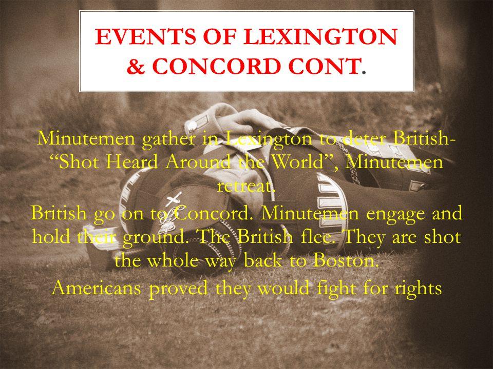 """Minutemen gather in Lexington to deter British- """"Shot Heard Around the World"""", Minutemen retreat. British go on to Concord. Minutemen engage and hold"""