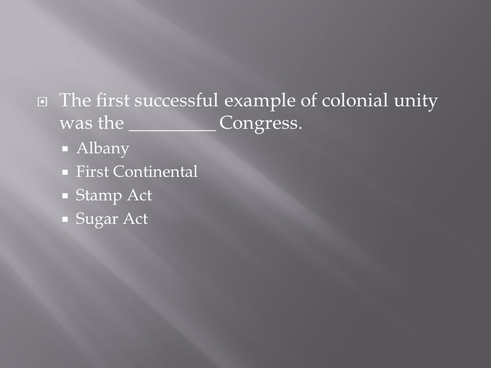  The first successful example of colonial unity was the _________ Congress.