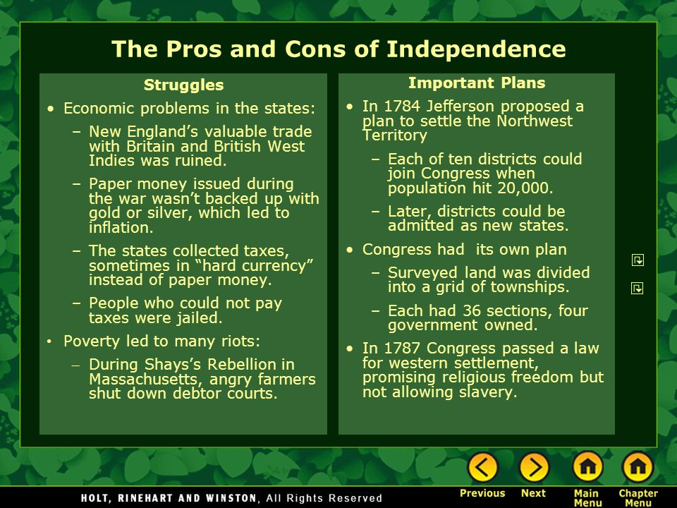 The Pros and Cons of Independence Struggles Economic problems in the states: –New England's valuable trade with Britain and British West Indies was ru