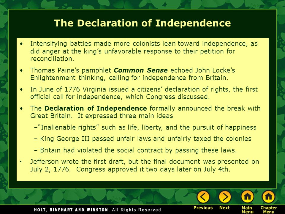 The Declaration of Independence Intensifying battles made more colonists lean toward independence, as did anger at the king's unfavorable response to