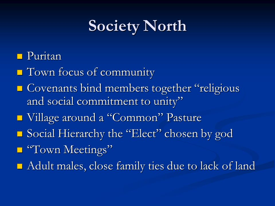 "Society North Puritan Puritan Town focus of community Town focus of community Covenants bind members together ""religious and social commitment to unit"