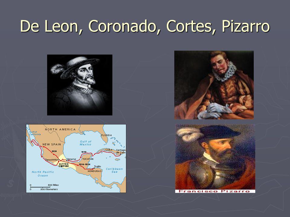 De Leon, Coronado, Cortes, Pizarro