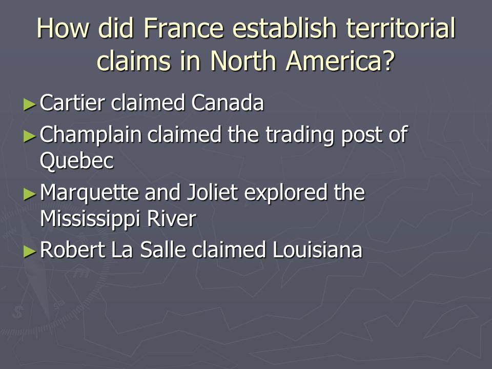 How did France establish territorial claims in North America.