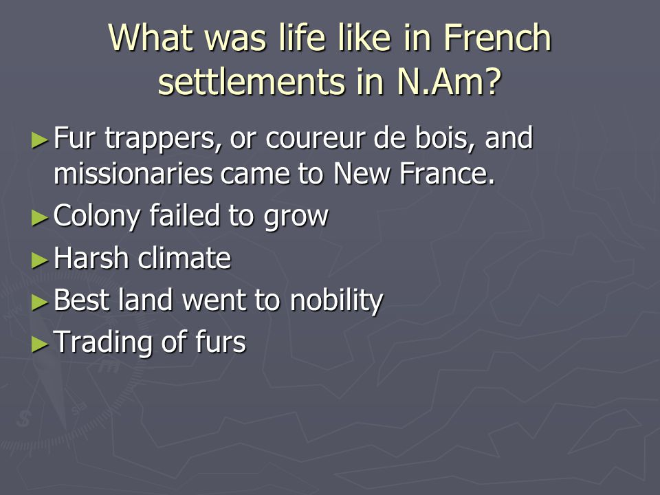 What was life like in French settlements in N.Am.