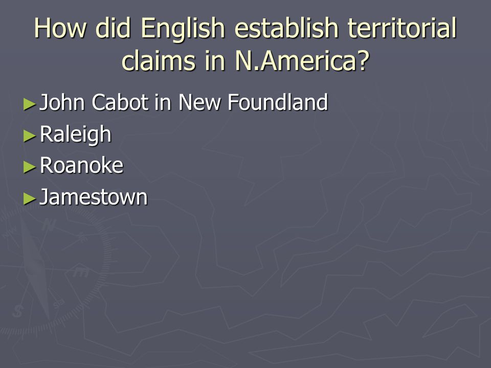 How did English establish territorial claims in N.America.