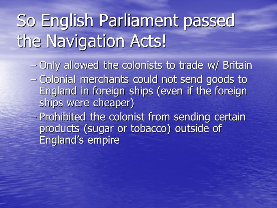 So English Parliament passed the Navigation Acts.