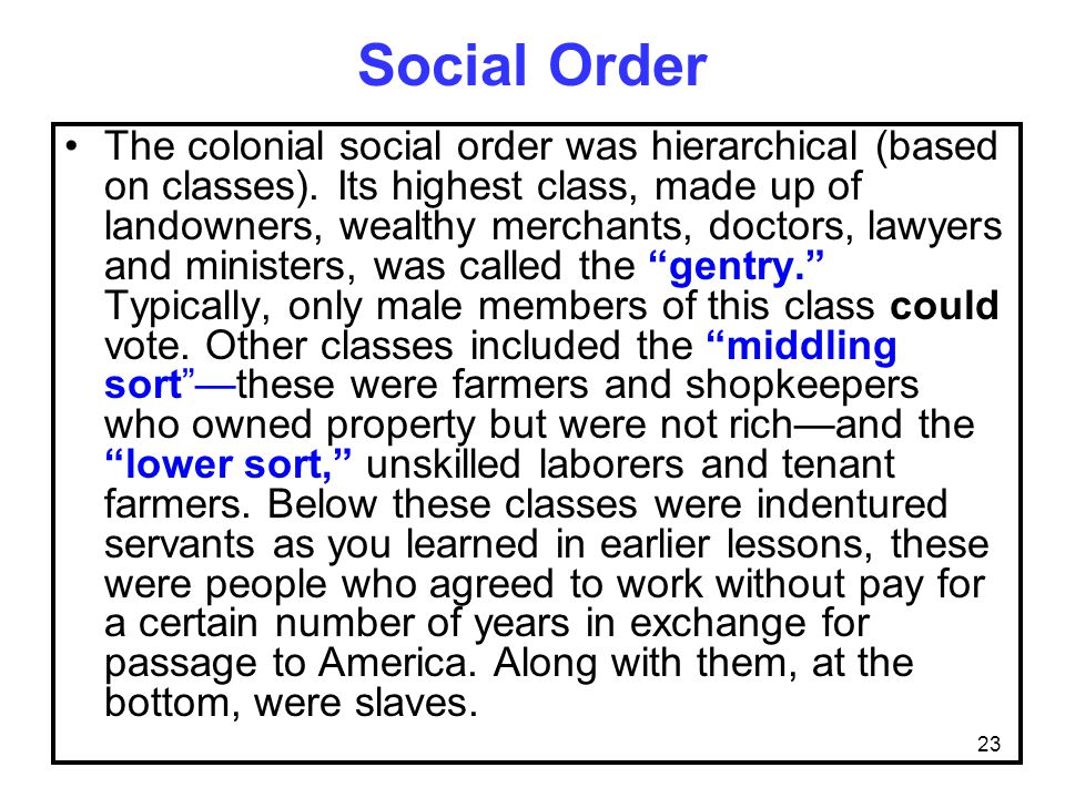 23 Social Order The colonial social order was hierarchical (based on classes).