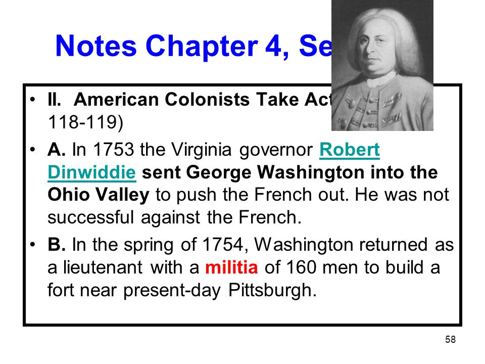 58 Notes Chapter 4, Section 3 II.American Colonists Take Action (Pages 118-119) A.
