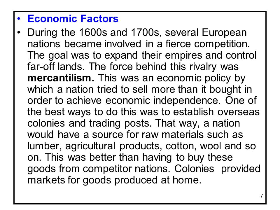 7 Economic Factors During the 1600s and 1700s, several European nations became involved in a fierce competition.