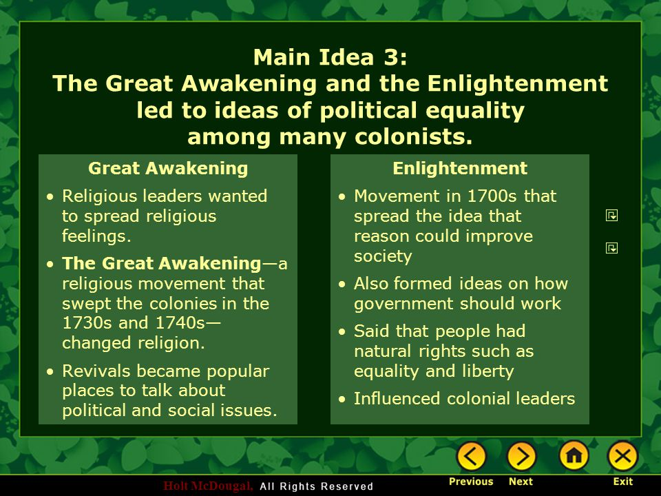Holt McDougal, Main Idea 3: The Great Awakening and the Enlightenment led to ideas of political equality among many colonists. Great Awakening Religio
