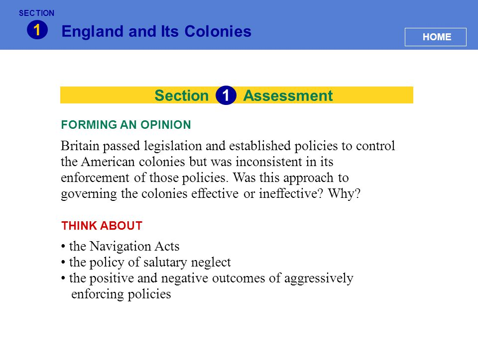 Section England and Its Colonies 1 Assessment 1 Britain passed legislation and established policies to control the American colonies but was inconsist