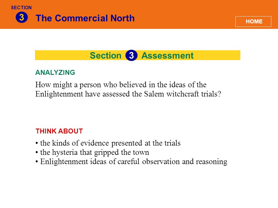 Section The Commercial North 3 How might a person who believed in the ideas of the Enlightenment have assessed the Salem witchcraft trials? ANALYZING
