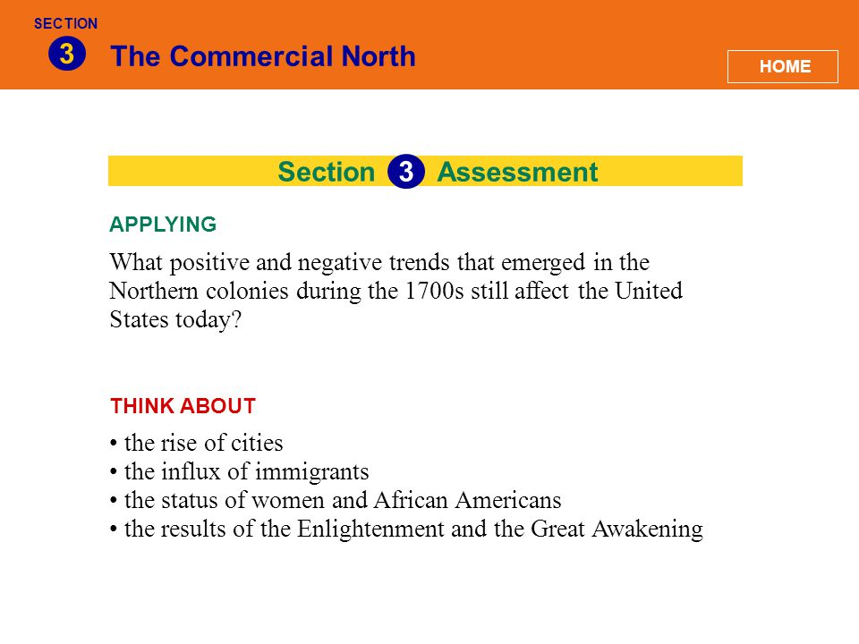 Section The Commercial North 3 Assessment 3 What positive and negative trends that emerged in the Northern colonies during the 1700s still affect the