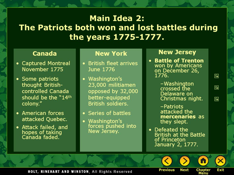 Main Idea 2: The Patriots both won and lost battles during the years 1775-1777. Canada Captured Montreal November 1775 Some patriots thought British-