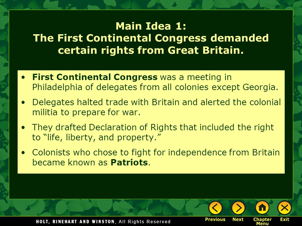 Main Idea 1: The First Continental Congress demanded certain rights from Great Britain. First Continental Congress was a meeting in Philadelphia of de