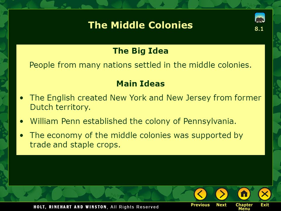 The Middle Colonies The Big Idea People from many nations settled in the middle colonies. Main Ideas The English created New York and New Jersey from