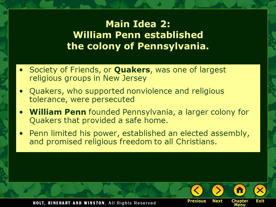 Main Idea 2: William Penn established the colony of Pennsylvania. Society of Friends, or Quakers, was one of largest religious groups in New Jersey Qu