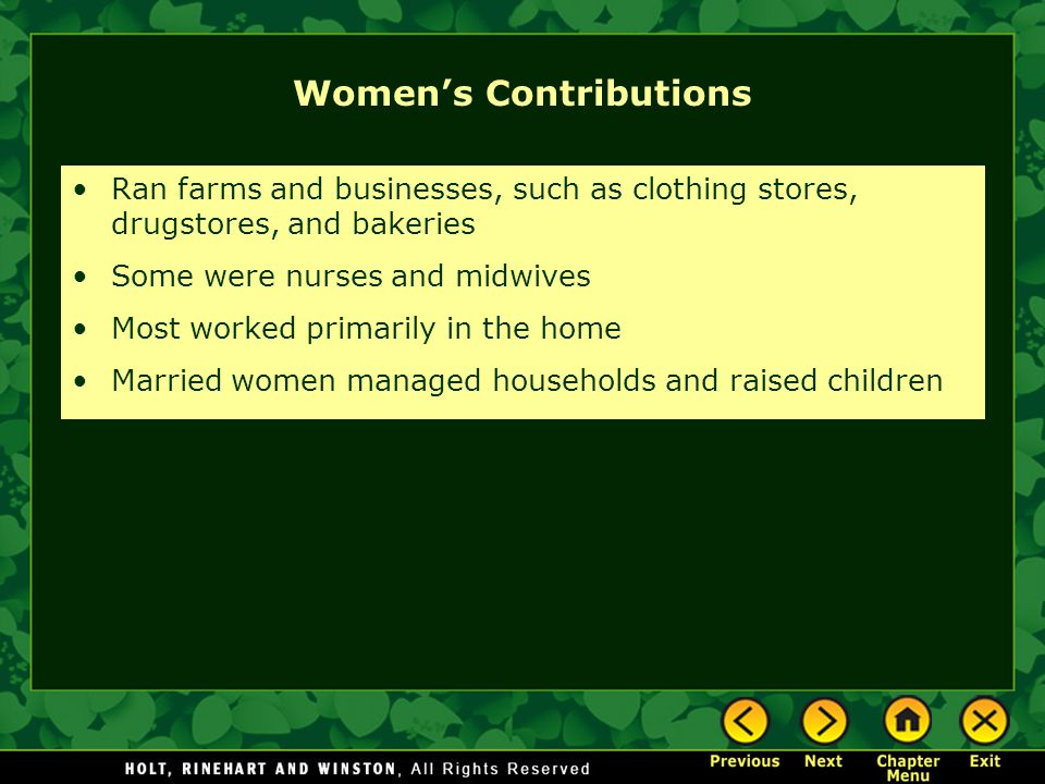 Women's Contributions Ran farms and businesses, such as clothing stores, drugstores, and bakeries Some were nurses and midwives Most worked primarily