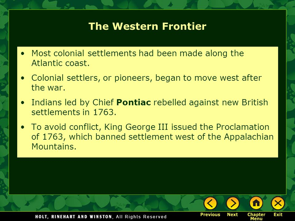 The Western Frontier Most colonial settlements had been made along the Atlantic coast. Colonial settlers, or pioneers, began to move west after the wa