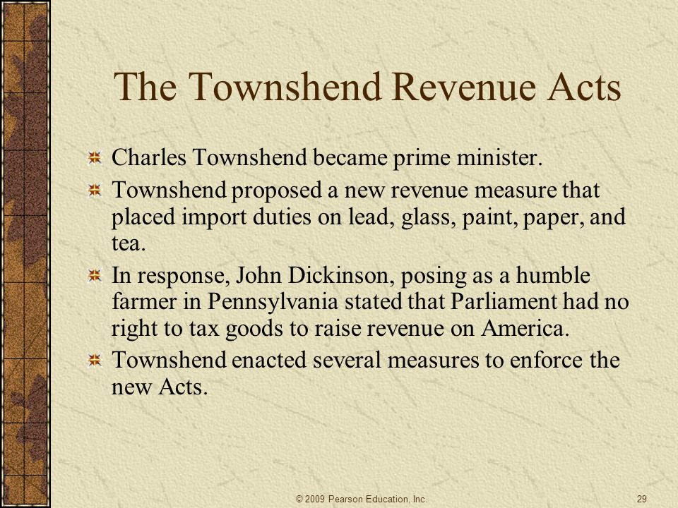 The Townshend Revenue Acts Charles Townshend became prime minister.