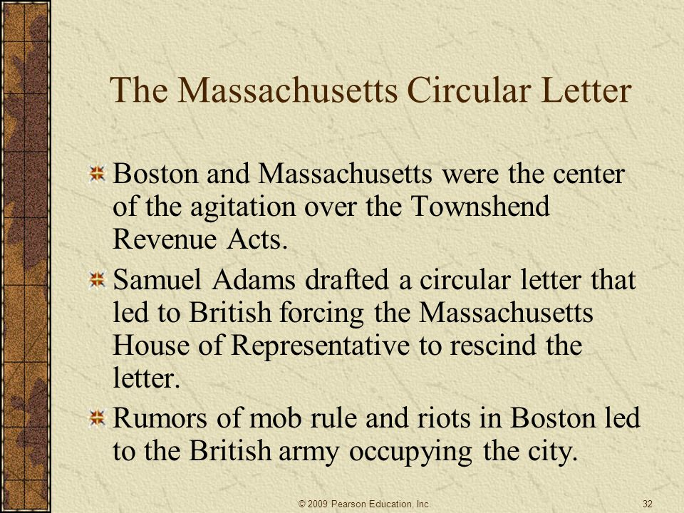 The Massachusetts Circular Letter Boston and Massachusetts were the center of the agitation over the Townshend Revenue Acts.