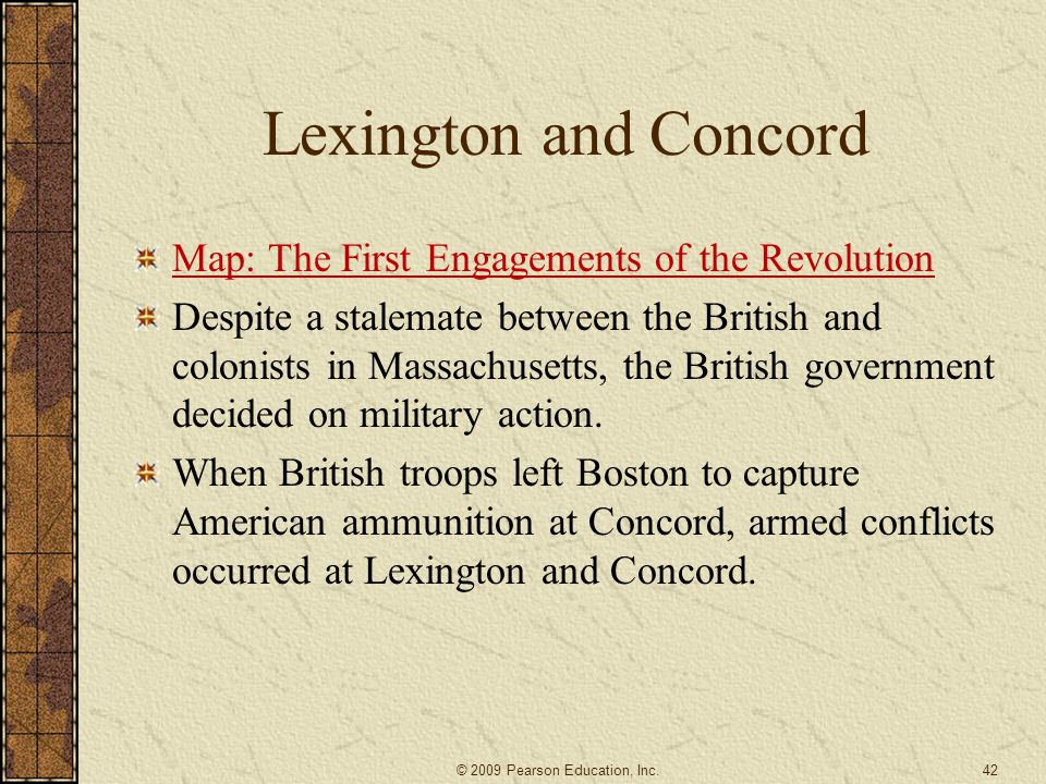Lexington and Concord Map: The First Engagements of the Revolution Despite a stalemate between the British and colonists in Massachusetts, the British government decided on military action.