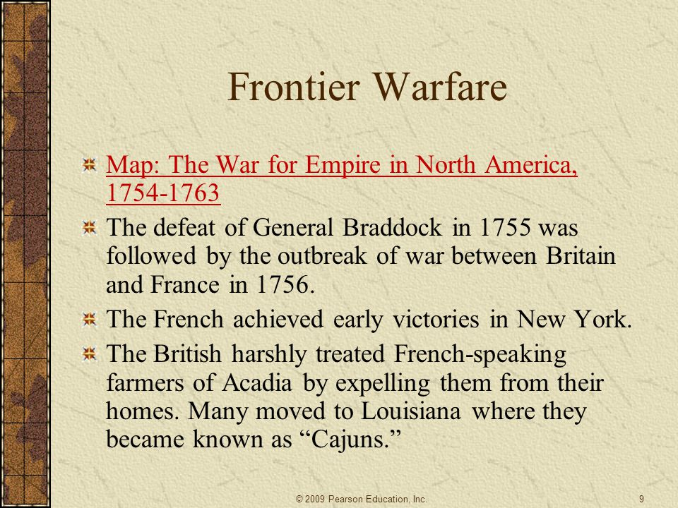 MAP 6.1 The War for Empire in North America, 1754– 1763 The Seven Years' War in America (also known as the French and Indian War) was fought in three principal areas: Nova Scotia and what was then Acadia, the frontier between New France and New York, and the upper Ohio River—gateway to the Old Northwest.