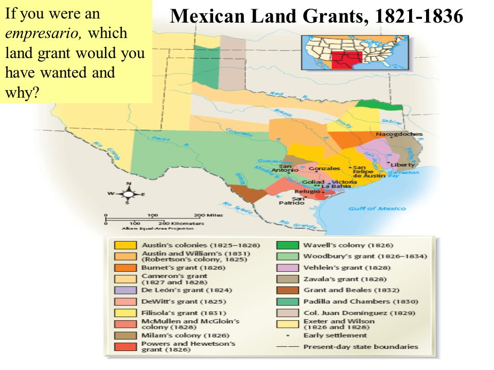 If you were an empresario, which land grant would you have wanted and why? Mexican Land Grants, 1821-1836