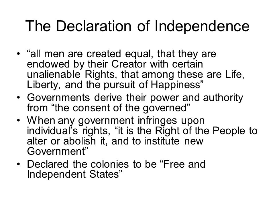 """The Declaration of Independence """"all men are created equal, that they are endowed by their Creator with certain unalienable Rights, that among these a"""