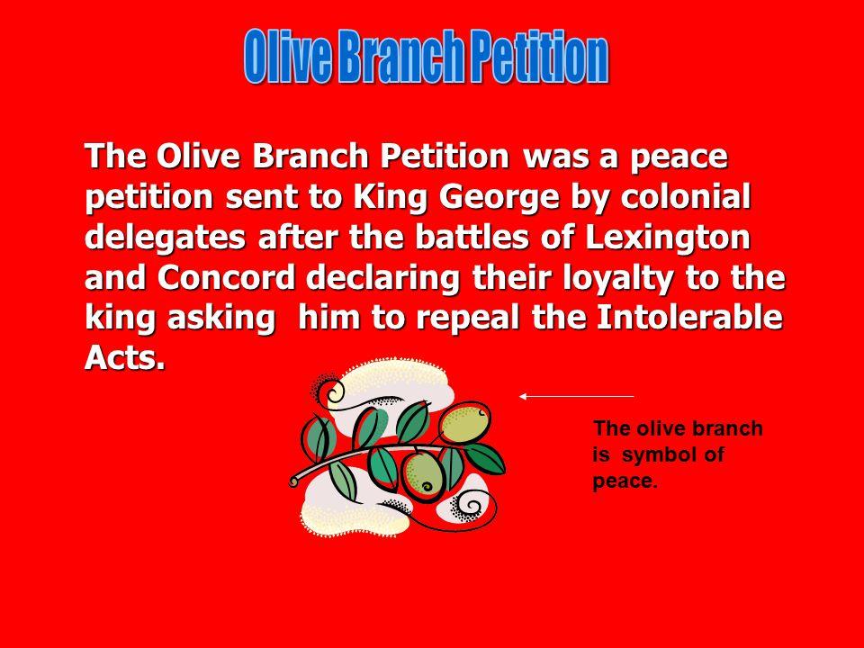 1. Olive Branch Petition Olive Branch Petition Olive Branch Petition 2. Green Mountain Boys Green Mountain Boys Green Mountain Boys 3. Continental Arm