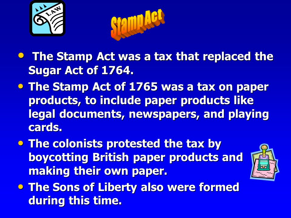 The Sugar Act was a 1764 tax on molasses that was made in the colonies and exported to other parts of the World. The Sugar Act was a 1764 tax on molas