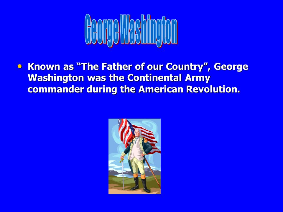 Below are a few of the patriot leaders who led the Revolution. George Washington George Washington Thomas Jefferson Thomas Jefferson John Adams John A