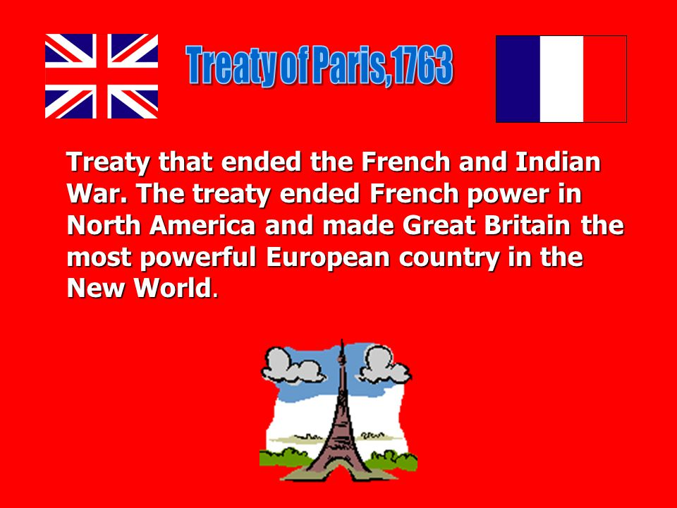 The French and Indian War was a war fought between France and Great Britain between the years 1754 to 1763.