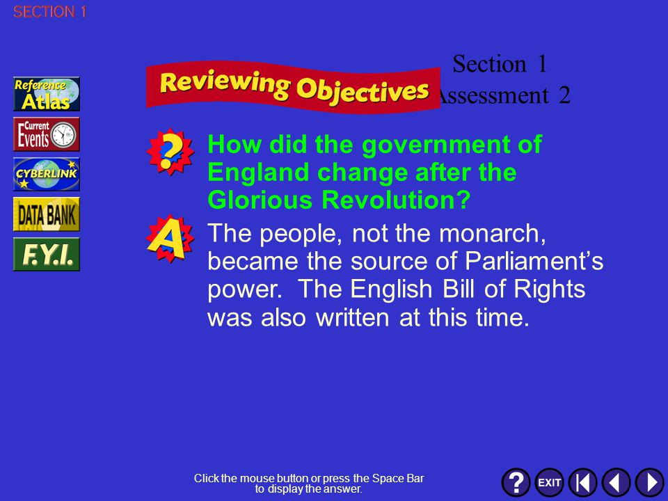 Section 1 Assessment 1 It started as an advisory board to the king, developed into a legislature, then into a two-house lawmaking body, and then into citizen rule through the legislature.
