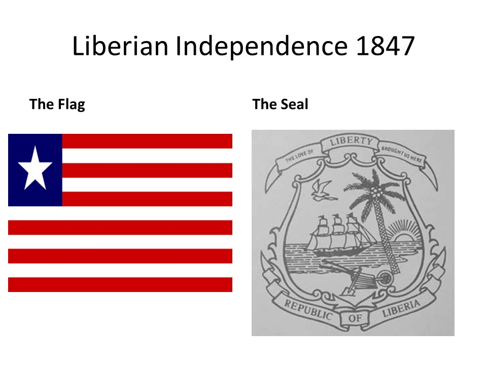 Liberian Independence 1847 The FlagThe Seal