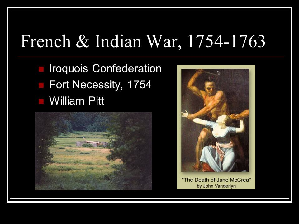 Seven Years War / French-Indian War