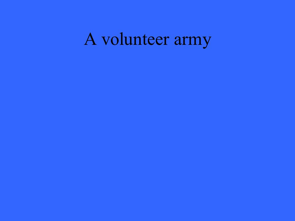 A volunteer army