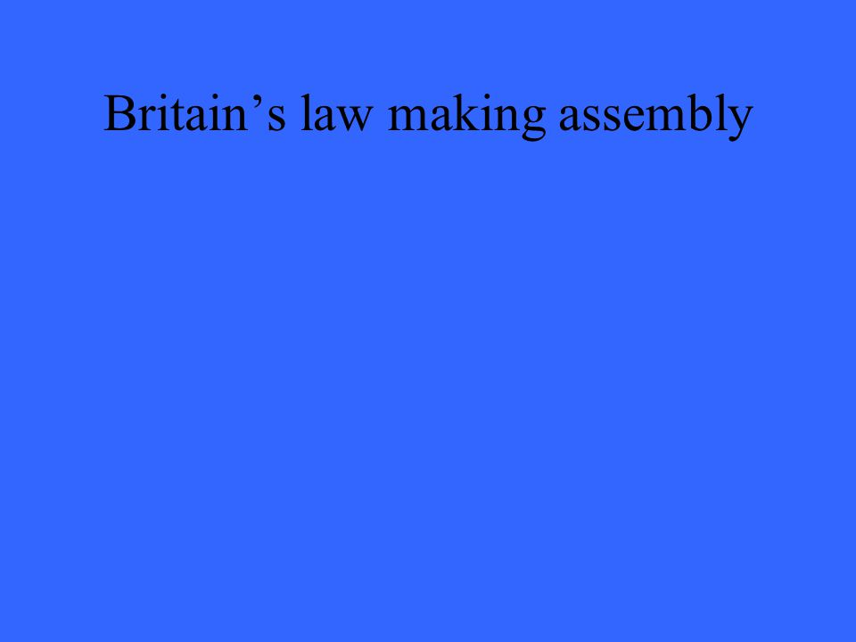 Britain's law making assembly